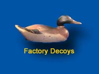 Decoys made by several factories throughout the U.S and Canada